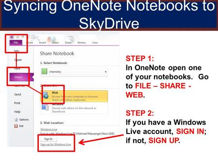 Syncing OneNote Notebooks to SkyDrive STEP 1: In OneNote