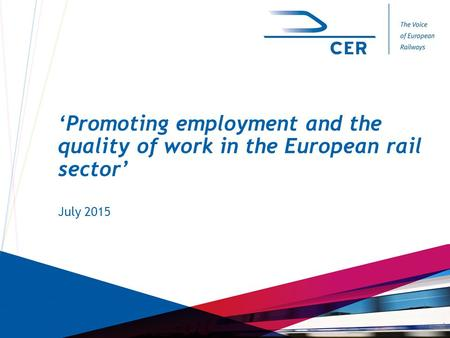 1 'Promoting employment and the quality of work in the European rail sector' July 2015.
