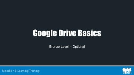 Google Drive Basics Bronze Level – Optional. Contents Creating Documents / Spreadsheets Sharing Documents Permissions / Access Rights Folders.