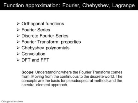 Function approximation: Fourier, Chebyshev, Lagrange