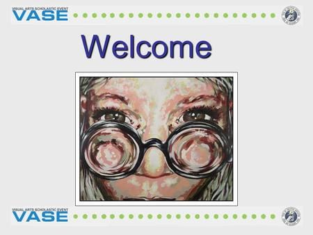 Welcome. Establishing a Community Promoting A Standard Improve the Quality of art instruction Teachers interact with teachers & students with other students.