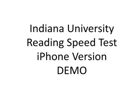 Indiana University Reading Speed Test iPhone Version DEMO.