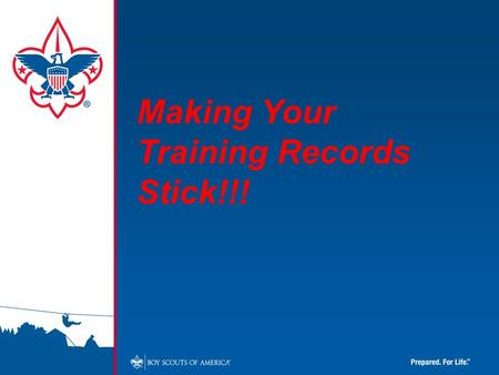 Making Your Training Records Stick!!!. Topics Covered: Training Requirements Training Codes Online Training Recording Training ScoutNET Training Reports.