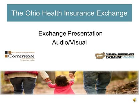 The Ohio Health Insurance Exchange Exchange Presentation Audio/Visual.