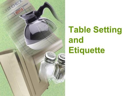 Table Setting and Etiquette. Proper Table Setting.