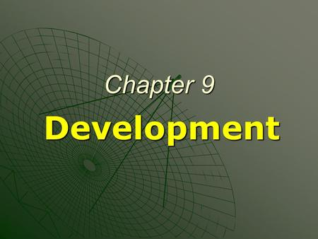 Chapter 9 Development. Rich and Poor  The world is divided between relatively rich and relatively poor countries.  Geographers try to understand the.