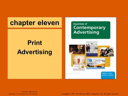 Chapter eleven Print Advertising McGraw-Hill/Irwin Essentials of Contemporary Advertising Copyright © 2007 The McGraw-Hill Companies, Inc. All rights reserved.