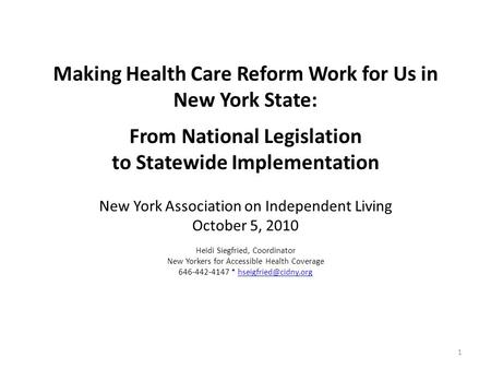 Making Health <strong>Care</strong> Reform Work for Us in New York State: From National Legislation to Statewide Implementation New York Association on Independent Living.