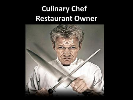 Culinary Chef Restaurant Owner. Basic Job Description A culinary chef is a person who specializes in presenting and preparing food dishes. Culinary chefs.
