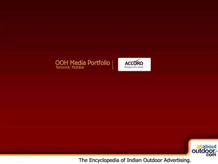 OOH Media Portfolio Network: Mumbai. Market Covered Accord Advertising Provides You Media Formats in Mumbai.