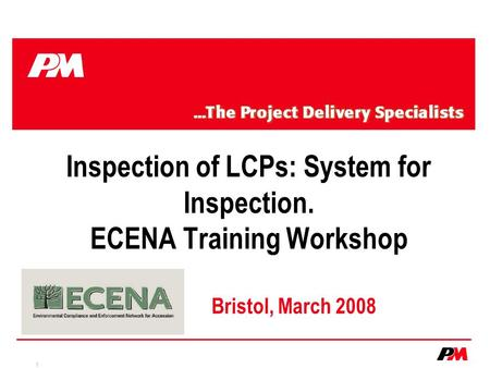 1 Inspection of LCPs: System for Inspection. ECENA Training Workshop Bristol, March 2008.
