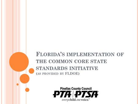 F LORIDA ' S IMPLEMENTATION OF THE COMMON CORE STATE STANDARDS INITIATIVE ( AS PROVIDED BY FLDOE)