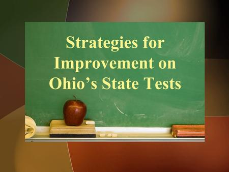 Strategies for Improvement on Ohio's State Tests.