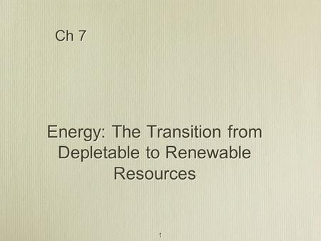 Energy: The Transition from Depletable to Renewable Resources