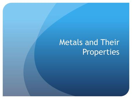 Metals and Their Properties