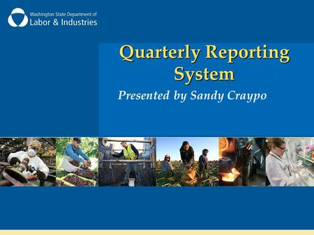 Quarterly Reporting System Presented by Sandy Craypo.