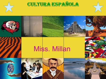 Miss. Millan. Essential Questions What is culture?  How do stories reflect cultures?  How are cultures different?  How Spanish can help in your life?
