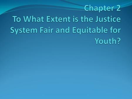 Terms Fair and Equitable Justice Justice System