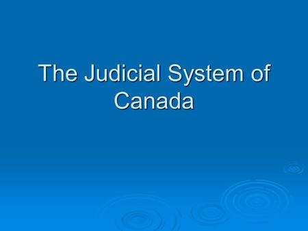 The Judicial System of Canada