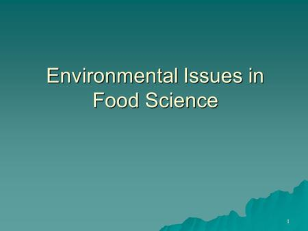 1 Environmental Issues in Food Science. 2 Environmental Regulation  Silent Spring (Rachel Carson)  Early regulation  NEPA Clean Water  Clean Air 