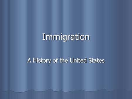 Immigration A History of the United States. The New Colossus by Emma Lazarus Give me your tired, your poor, Your huddled masses yearning to breathe free,
