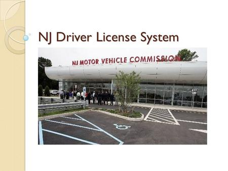 NJ Driver License System. Laws governing licenses A motorist who operates a vehicle must always carry: 1. License/permit 2. Proof of insurance 3. registration.