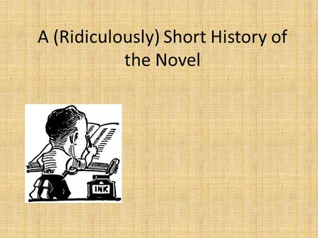 THE RISE OF THE NOVEL The prose of the world  A definition