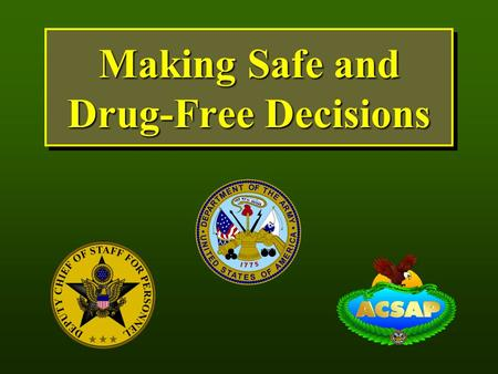 "Making Safe and Drug-Free Decisions. In your Teen Health textbook, the ""Making Safe & Drug-Free Decisions"" unit is Unit 8 (Pages 322-404) Ch 17: Using."