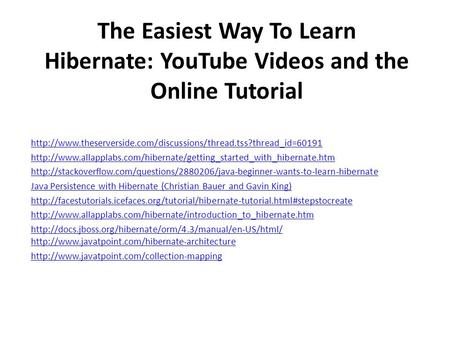 The Easiest Way To Learn Hibernate: YouTube Videos and the Online Tutorial