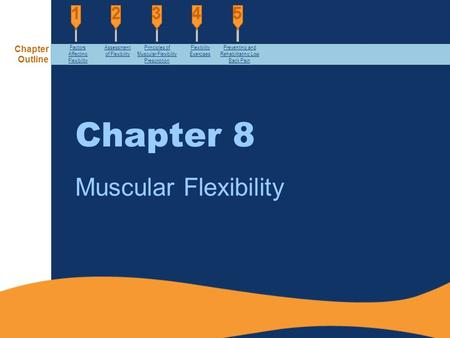Chapter 8 Muscular Flexibility Chapter Outline