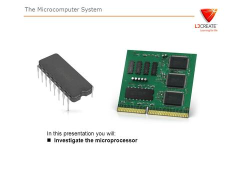 The Microcomputer System In this presentation you will: Investigate the microprocessor Title Page.