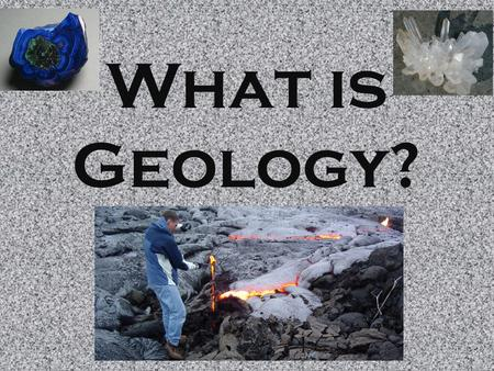 What is Geology?. Geology The scientific study of the Earth. Geology focuses on using the scientific method to explain natural aspects of the earth.