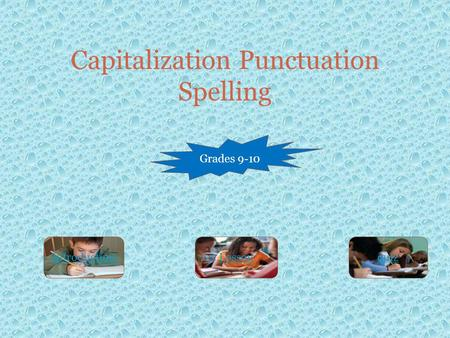 Capitalization Punctuation Spelling quizLessonIntroduction Grades 9-10.