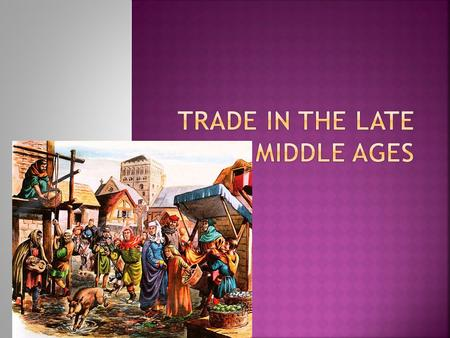 Trade in the late middle ages