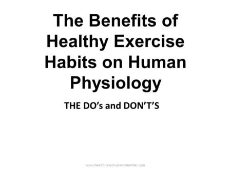 The Benefits of Healthy Exercise Habits on Human Physiology