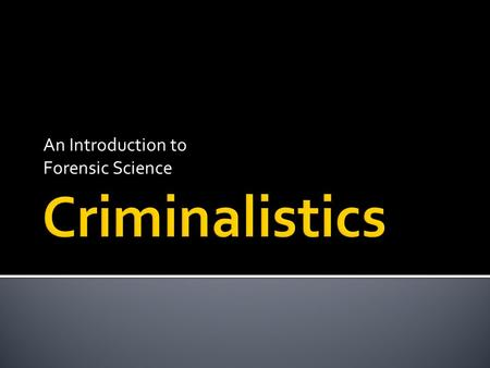 An Introduction to Forensic Science. Forensic science is the study and application of science to matters of law. You can use the terms forensic science.
