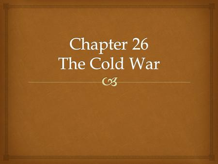 Chapter 26 The Cold War.