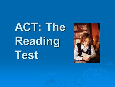 ACT: The Reading Test.