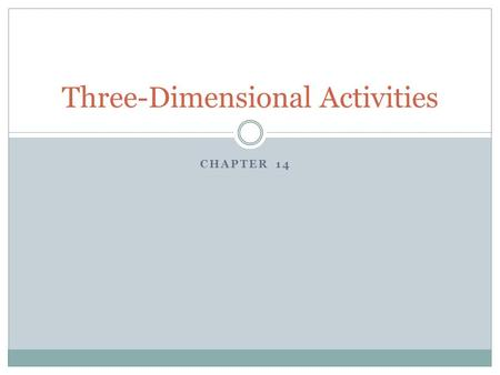 Three-Dimensional Activities