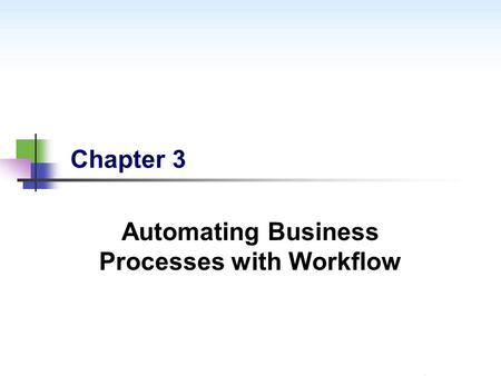 Chapter 3 Automating Business Processes with Workflow.