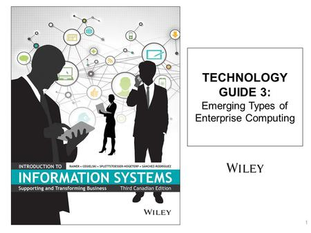 TECHNOLOGY GUIDE 3: Emerging Types of Enterprise Computing