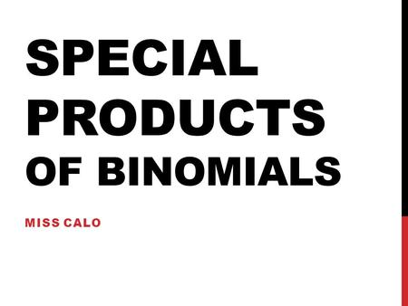 Special Products of Binomials
