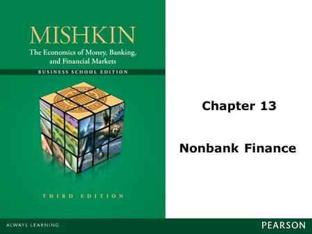 Chapter 13 Nonbank Finance. © 2013 Pearson Education, Inc. All rights reserved.13-2 Insurance Life insurance –Permanent (whole, universal, and variable)