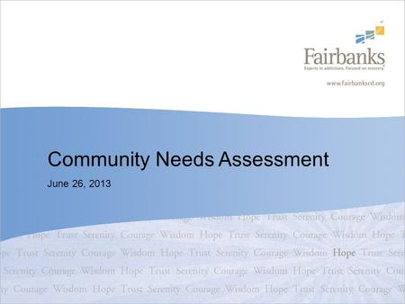 Community Needs Assessment June 26, 2013. Agenda Purpose Methodology for Collecting Data Geographic Area Demographic Information Community Health Data.