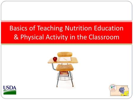 Basics of Teaching Nutrition Education & Physical Activity in the Classroom.