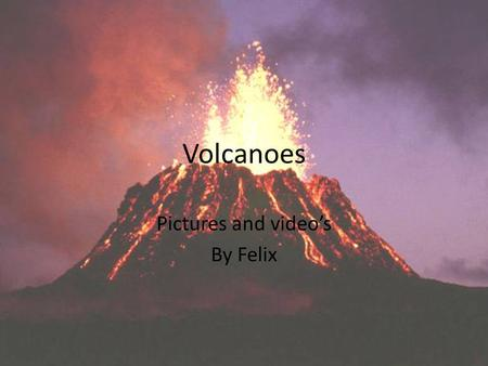 Volcanoes Pictures and video's By Felix. Volcano facts A volcano is a landform it is sometimes a mountain. It is where molten rock erupts through the.