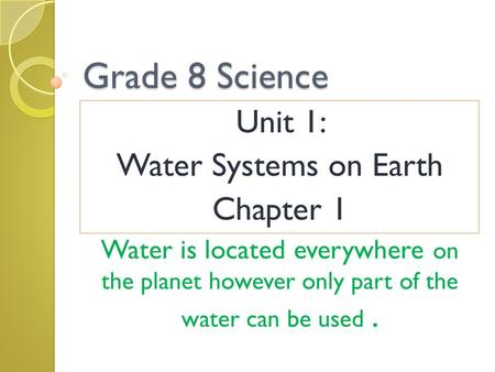 Grade 8 Science Unit 1: Water Systems on Earth Chapter 1
