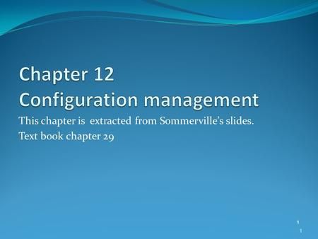 This chapter is extracted from Sommerville's slides. Text book chapter 29 1 1.
