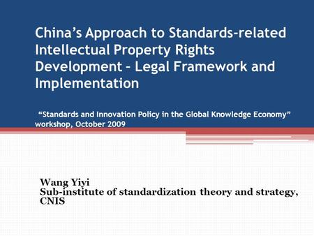 "China's Approach to Standards-related Intellectual Property Rights Development – Legal Framework and Implementation ""Standards and Innovation Policy in."