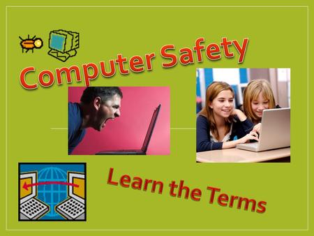 Internet Safety Basics Being responsible -- and safer -- online Visit age-appropriate sites Minimize chatting with strangers. Think critically about.